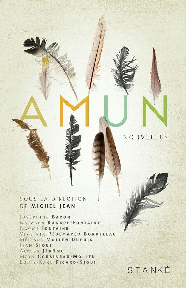 Amun, une collection de nouvelles, Stanké, 2016