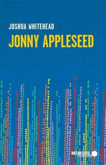 Jonny Appleseed, un livre de Joshua Whitehead