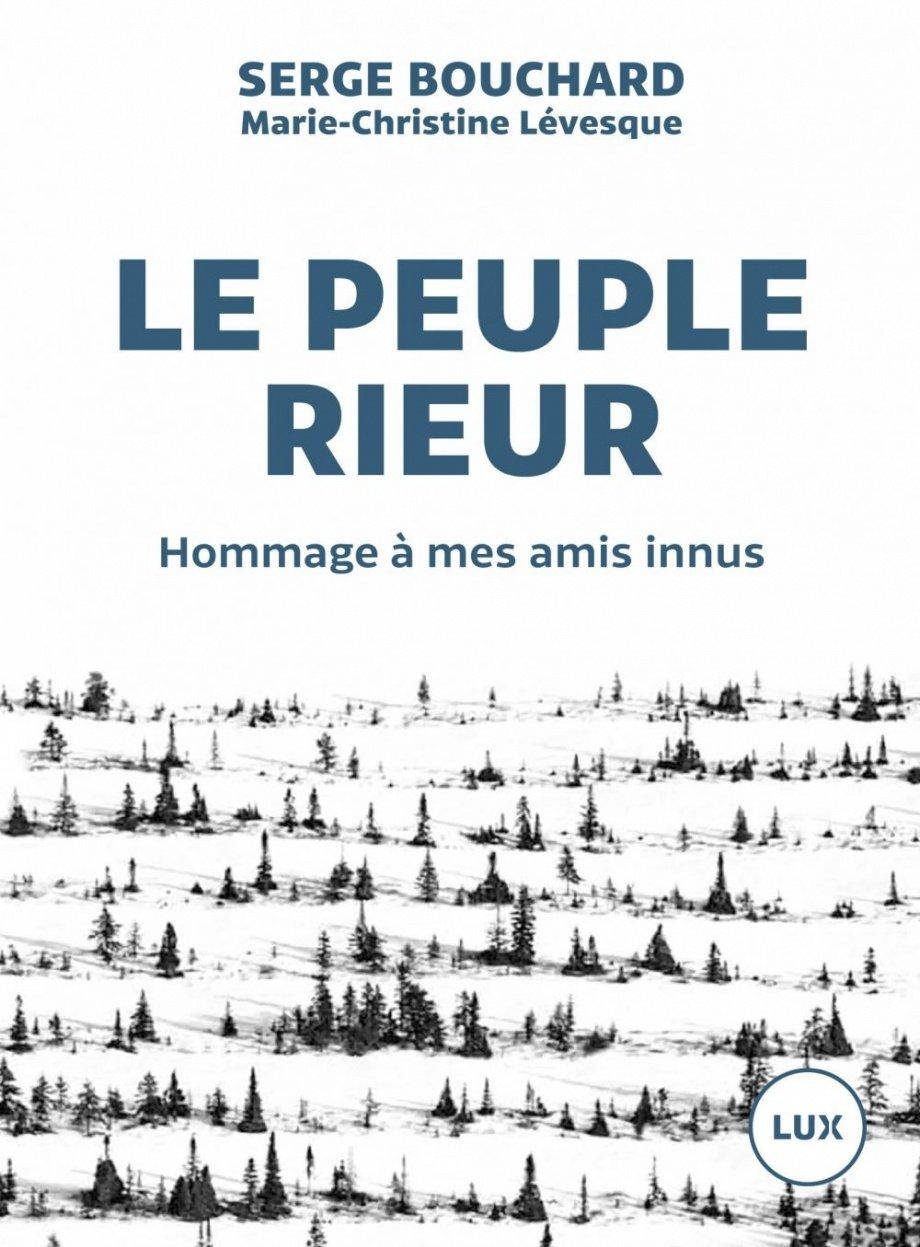 Le peuple rieur, un livre de Serge Bouchard et Marie-Christine Lévesque