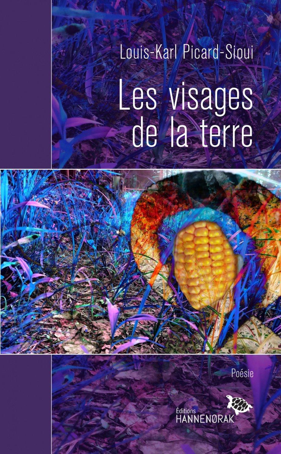 Les visages de la terres, un recueil de poésie de Louis-Karl Picard-Sioui