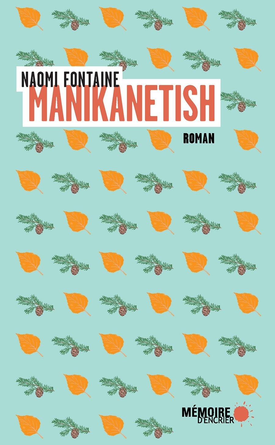 Manikanetish, un livre de Naomi Fontaine