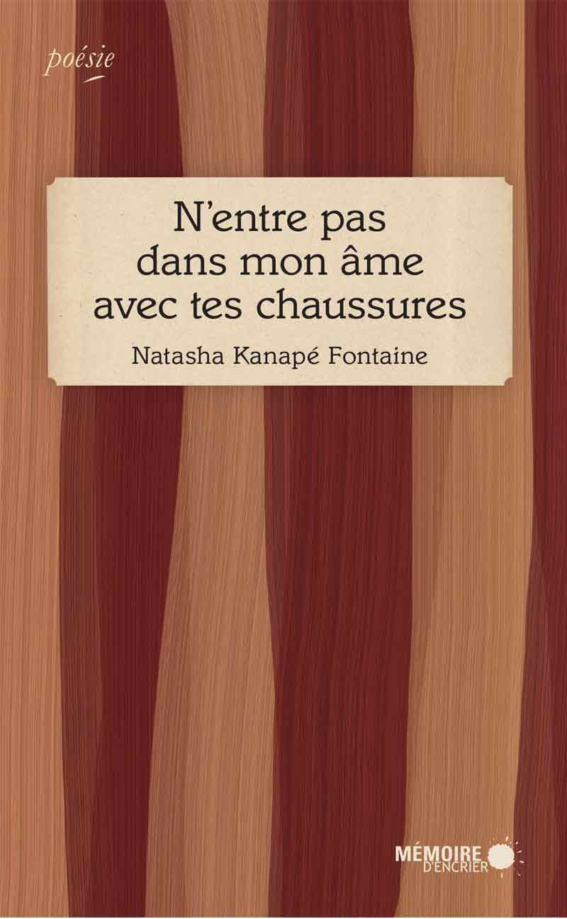 N'entre pas dans mon âme avec tes chaussures, un recueil de Natasha Kanapé-Fontaine