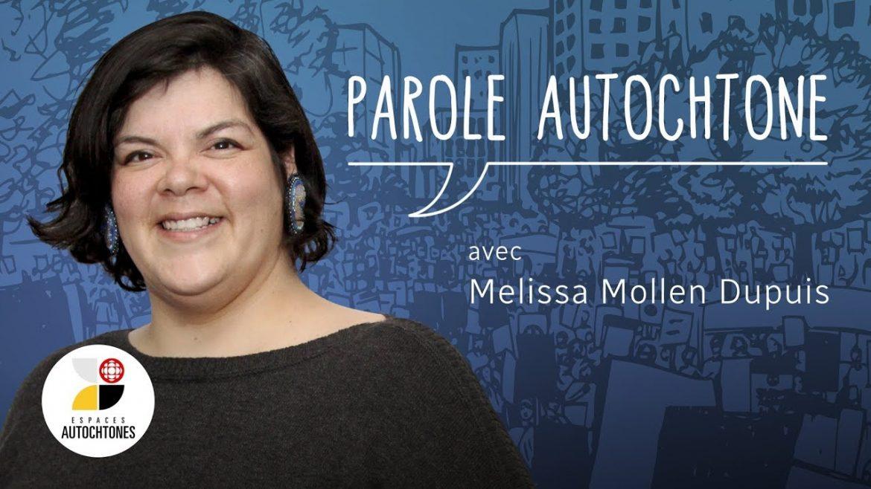 Parole Autochtone avec Melissa Mollen Dupuis