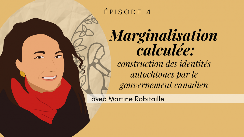 4 – Marginalisation calculée, avec Martine Robitaille