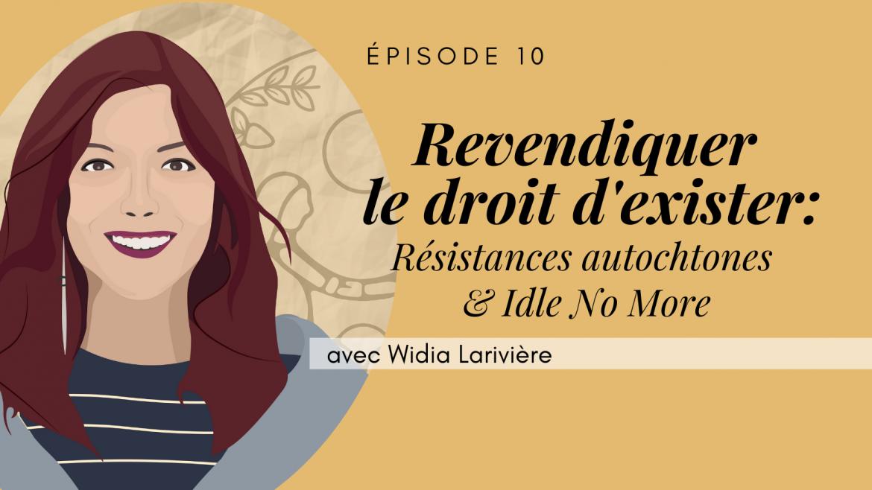 10 – Revendiquer  le droit d'exister, avec Widia Larivière